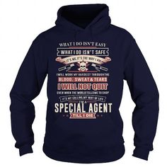 SPECIAL AGENT I WILL NOT QUIT T Shirts, Hoodie