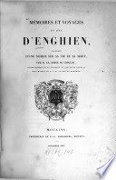 Mémoires et voyages du duc d'Enghien. précédés d'une notice sur sa vie et sa mort