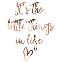 Copper foil print, Its the little things in life, inspirational quote,... ❤ liked on Polyvore featuring home, home decor, wall art, word wall art, copper home decor, white home decor, motivational wall art and quote wall art