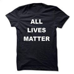 All Lives Matter - #transesophageal echo #cotton t shirts. CHECK PRICE => https://www.sunfrog.com/No-Category/All-Lives-Matter.html?id=60505