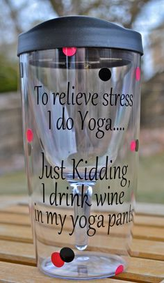 Women's Wine Humor: To Relieve Stress I Do Yoga .Just Kidding I drink Wine in my Yoga Pants ~~ Etsy Just In Case, Just For You, How To Do Yoga, How To Make, Wine Quotes, Wine Sayings, Yoga Sayings, Food Quotes, Personalized Water Bottles