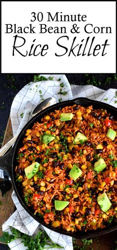 30 Minute Black Bean Corn and Rice Skillet has everything a well-rounded, wholesome meal requires! Delicious flavour, protein, and veggies - this is the perfect family dinner recipe with numerous serving options! 30 Minute Black Bean Corn and Rice Corn Recipes, Mexican Food Recipes, Vegetarian Recipes, Healthy Recipes, Healthy Black Bean Recipes, Dinner Recipes, Dried Black Beans, Black Beans And Rice, Gourmet