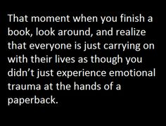 I felt that when I finished reading the hunger games...