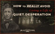 How to REALLY Avoid Living a Life of Quiet Desperation