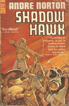 Andre Norton. Shadow Hawk. This isn't science fiction. It's actually historical fiction set in ancient Egypt.