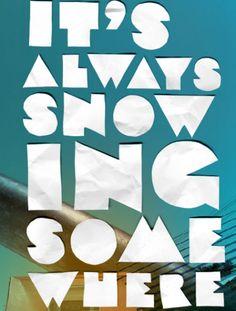 It's Always Snowing Somewhere Burton Snowboards