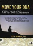 """""""Move Your DNA: Restore Your Health Through Natural Movementby Katy Bowman: I listened to this on Audible, narrated by the author herself and while walking the dog as suggested/ordered. Bowman as always is funny, thought-provoking and educational.Move Your DNA covers our evolutionary need for natural movement, different types of movement vitamins, corrective exercises, habit modification, and lifestyle changes. Highly recommended.5 stars""""…"""