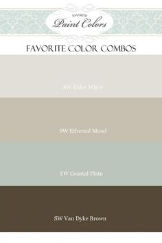 Favorite Paint Colors: Elder White, Ethereal Mood, Coastal Plain, Van Dyke Brown (Sherwin Williams)