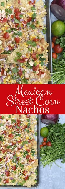 Mexican Street Corn Nachos are loaded with grilled corn, melted muenster cheese, a creamy lime Mexican street corn sauce, chicken and veggies! www.nutritionistreviews.com #nachos #corn #streetcorn #mexican #mexicanfood #appetizer