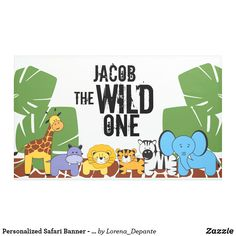 Shop Personalized Safari Banner - the Wild one created by Lorena_Depante. Personalize it with photos & text or purchase as is! Jungle Party, Safari Party, Safari Theme, Jungle Theme, Jungle Animals, Animals For Kids, Kids Animal Party, Elephant Party, Party Banners
