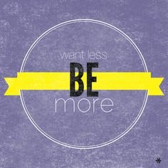 "Be more. This is the motto of my company, I constantly encourage and remind my employee's:  ""Be More, be someone who make's a positive impact on the world, that is the kind of person who makes a difference and matters."" - Eric Shasha"