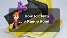 How to Properly Clean a Range Hood