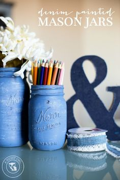 Denim Painted Mason Jars - perfect for organization or to hold your Spring blooms!