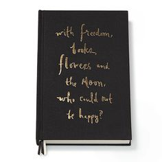 "Kate Spade Journal - ""With freedom, books, flowers, and the moon, who could not be happy?"""