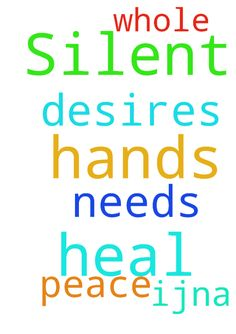 Silent + heal hands, Lord -  Lord, i pray the silent needs amp; desires. Jesus, heal my hands whole. Thank You amp; for peace, IJNA.  Posted at: https://prayerrequest.com/t/E3i #pray #prayer #request #prayerrequest