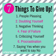 A List of 7 Things To Give Up to make a better YOU!
