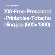 200-Free-Preschool-Printables-Totschooling.jpg (600×1300)