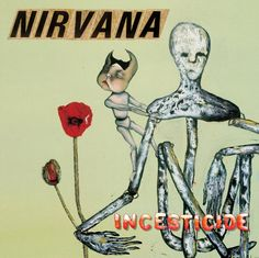 My favorite album of all time. Plus, the cover art was made by Kurt Cobain.