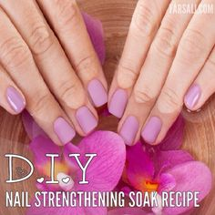 DIY Nail Strengthening Soak Recipe  Get The Glow... VISIT >> http://www.farsali.com