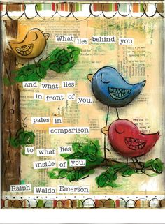 Inspirational Art, What Lies Inside of You Birds in primary colors, Ralph Waldo Emerson, 8 x 10 Fine Art Print via Etsy Art Journal Pages, Art Journals, Quotes Flying, Altered Books, Altered Art, Funny Bird, Art Aquarelle, Lettering, Mixed Media Canvas