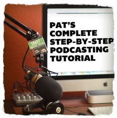 """Pat's Podcasting Tutorial:  An example of one type of great """"Pillar"""" article content for your website that can draw traffic for a long time after the initial posting.  Follow the link for a discussion of other types of pillar content."""