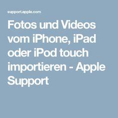 Fotos und Videos vom iPhone, iPad oder iPodtouch importieren - Apple Support