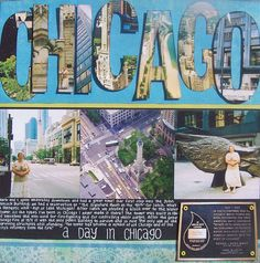 Layout: A day in CHICAGO  I could do this with some of my pictures from Moody...cool!