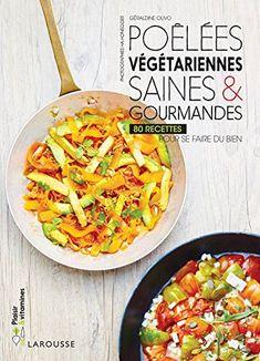 Assiettes et poêlées végétariennes de Géraldine Olivo - juin