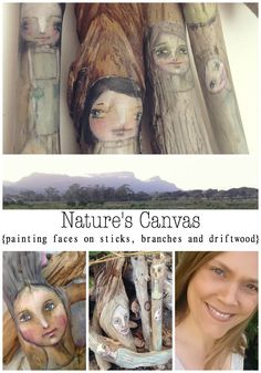 Nature's Canvas {painting faces on sticks, branches and driftwood} – Jeanne Oliver