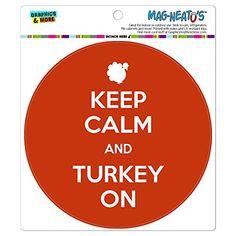 keep-calm-and-turkey-on-thanksgiving-mag-neatostm-automotive-car-refrigerator-locker-vinyl-magnet