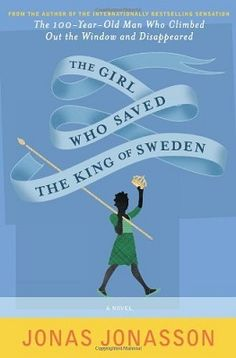 Book Review The Girl Who Saved the King of Sweden by Jonas Jonasson