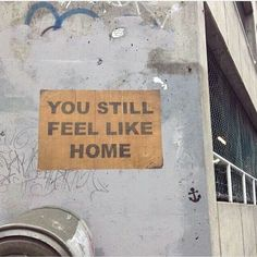 """""""You still feel like home."""" Pretty Words, Statements, Found Out, Mood Quotes, Wise Words, It Hurts, Street Art, Street Style, Mindfulness"""