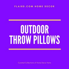 Throw pillows for your outdoor spaces. Outdoor Throw Pillows, Home Decor Items, Decorative Items, Outdoor Spaces, Outdoor Living Spaces, Outdoor Rooms, Exterior