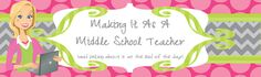 Making It As A Middle School Teacher