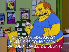 Since my breakfast burrito is congealing rapidly, I will be blunt.