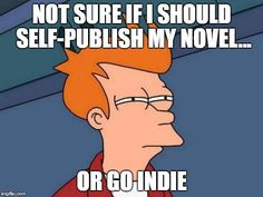Not sure if I should self-publish my novel... or go indie. #indie #publishing #scifi