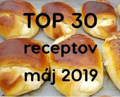 TOP 30 receptov (máj 2019): Najviac sa vám páčilo Ľahučké šľahačkové pečivo Hot Dog Buns, Hot Dogs, Eclairs, Hamburger, Smoothie, Food And Drink, Bread, Cooking, Alphabet