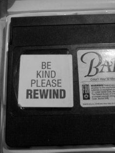 I worked at a video store and still nobody rewound the rental tapes!!