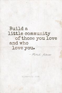 surround yourself with love Mitch Albom, Phoenix Rising, Love You, My Love, Project Life, Truths, Spirituality, Inspirational Quotes, Wisdom