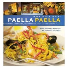 Paella Paella: With Tapas, Gazpachos, and Sangrias for a Festive Spanish Feast (From Your Kitchen) by Maria Solis Ballinger,http://www.amazon.com/dp/1861554850/ref=cm_sw_r_pi_dp_BY-Dsb1Y1Y37E75A