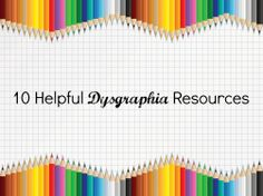 We've collected our best online resources to help you learn more about #dysgraphia.