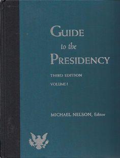 Guide to the Presidency by Michael Nelson, http://www.amazon.com/dp/156802715X/ref=cm_sw_r_pi_dp_bQLUpb0AYPWG7