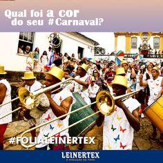 Qual a cor do seu bloco de Carnaval? #FoliaLeinertex#Carnaval2014 #ACorPerfeita