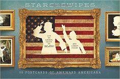 Stars and Swipes: 30 Postcards of Awkward Americana by Wilhelm Staehle