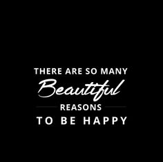 INSPIRING WORDS Reasons To Be Happy, Over Dose, Group, Words, Movie Posters, Inspiration, Beautiful, Biblical Inspiration, Film Poster