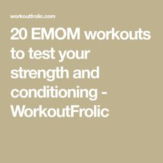 20 EMOM workouts to test your strength and conditioning - WorkoutFrolic