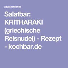 Salatbar: KRITHARAKI (griechische Reisnudel) - Rezept - kochbar.de