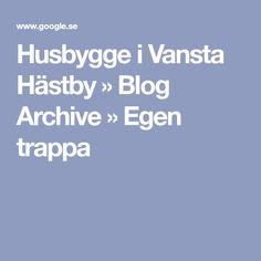 Husbygge i Vansta Hästby » Blog Archive » Egen trappa