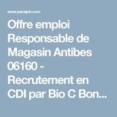 Offre emploi Responsable de Magasin Antibes 06160 - Recrutement en CDI par Bio C Bon - PacaJob