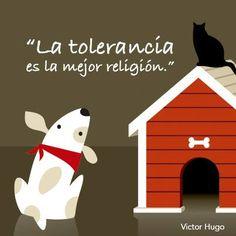 """""""La #Tolerancia es la mejor #Religion."""" #VictorHugo #Citas #Frases @Candidman"""